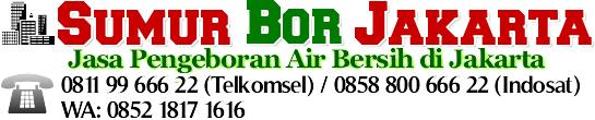 Sumur Bor Jakarta | Jasa Sumur Bor | Pembuatan Sumur Bor Telp 0811 99 666 22